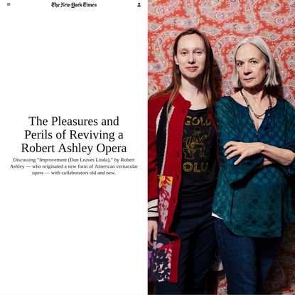 The Pleasures and Perils of Reviving a Robert Ashley Opera