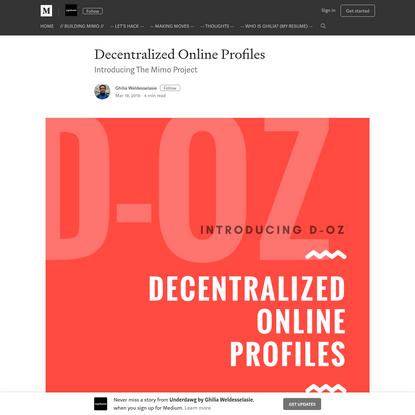 Decentralized Online Profiles - Underdawg by Ghilia Weldesselasie - Medium