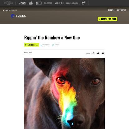 Rippin' the Rainbow a New One | Radiolab | WNYC Studios