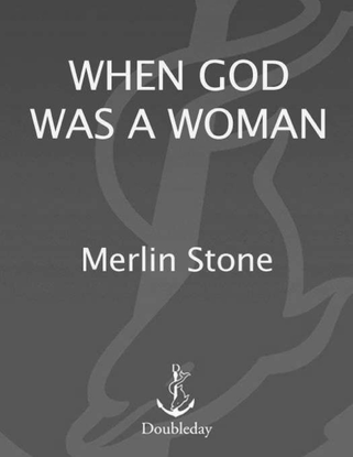 when-god-was-a-woman-merlin-stone.pdf