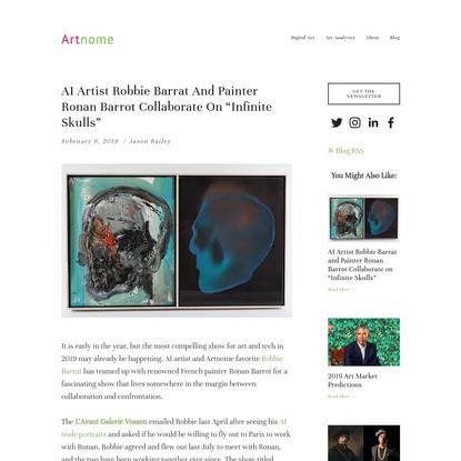 "AI Artist Robbie Barrat and Painter Ronan Barrot Collaborate on ""Infinite Skulls"""