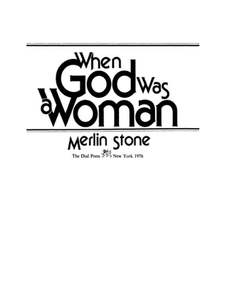 when-god-was-a-woman-merlin-stone-excerpts-.pdf