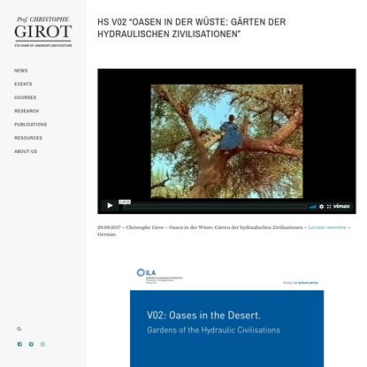 """HS V02 """"Oasen in der Wüste: Gärten der hydraulischen Zivilisationen"""" - Professor Christophe Girot"""