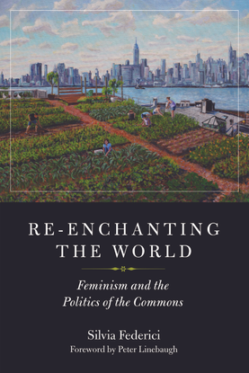 silvia-federici-reenchanting-the-world-feminism-and-the-politics-of-the-commons-1.pdf