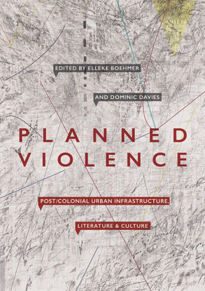 dominic-davies-planned-violence-postcolonial-urban-infrastructure-literature-culture.pdf