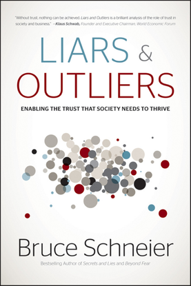 Liars and Outliers, Enabling the Trust that Society Needs to Thrive - Bruce Schneier