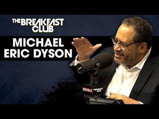 Michael Eric Dyson Explains His Beef With Cancel Culture, Kamala Harris Backlash + More