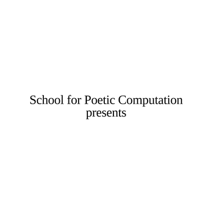 School for Poetic Computation presents Society for Power Control