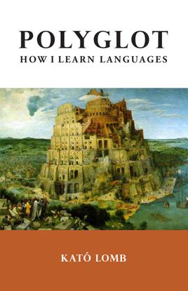 POLYGLOT, How I Learn Languages - Kató Lomb