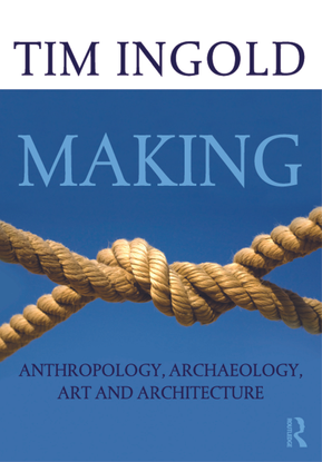 Making Anthropology: Archaeology, Art, and Architecture
