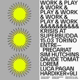 WORK&PLAY: Krisis Showcase at @superbudda 15.03.2019, 9PM-1AM Via Valprato 68, 10155 Torino Con: @simhutchins · @davidetomat...