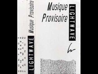 Lightwave - Musique Provisoir (Full Cassette)