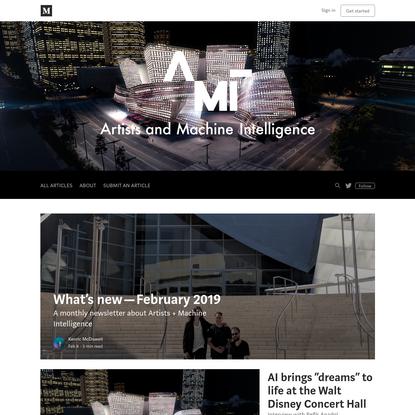 Artists + Machine Intelligence - Medium
