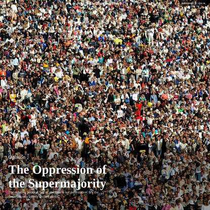 Opinion | The Oppression of the Supermajority