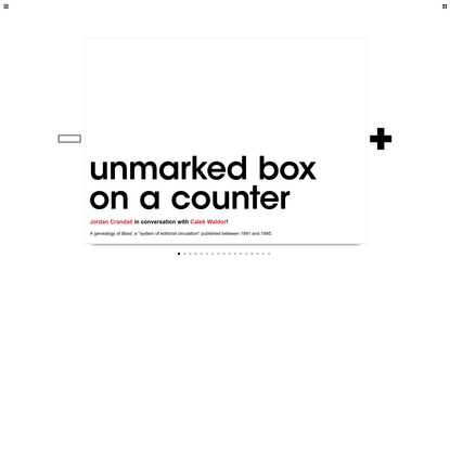 Triple Canopy - Unmarked Box on a Counter by Jordan Crandall with Caleb Waldorf