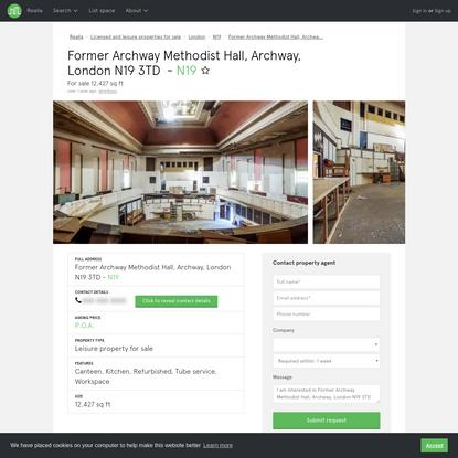 Former Archway Methodist Hall, Archway, London N19 3TD   For sale   12,427 sq ft