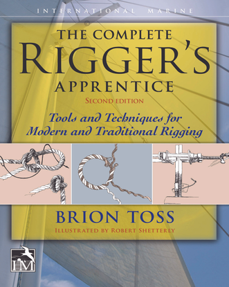 brion-toss-robert-shetterly-the-complete-rigger-s-apprentice_-tools-and-techniques-for-modern-and-traditional-rigging-2nd-ed...