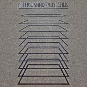 A Thousand Plateaus (Deleuze Guattari)