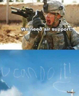 We need air support!