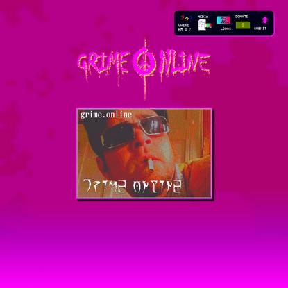 GRIME.ONLINE