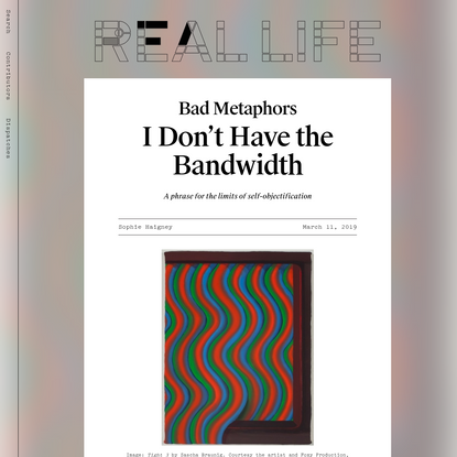 I Don't Have the Bandwidth - Real Life