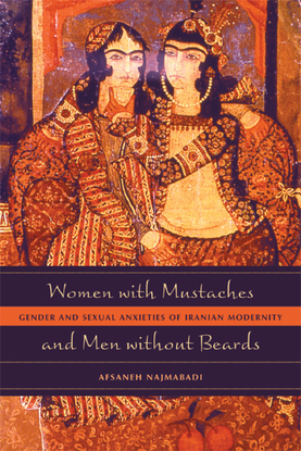 afsaneh-najmabadi-women-with-mustaches-and-men-without-beards_-gender-and-sexual-anxieties-of-iranian-modernity.pdf