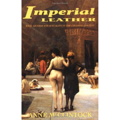 anne-mcclintock-imperial-leather_-race-gender-_-sexualities-in-colonial-contest.pdf