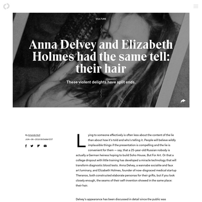 Anna Delvey and Elizabeth Holmes had the same tell: their hair