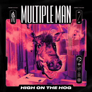 Multiple Man - High On The Hog