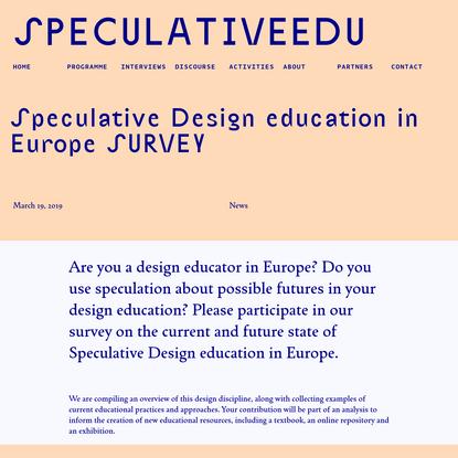 SpeculativeEdu   Speculative Design education in Europe SURVEY