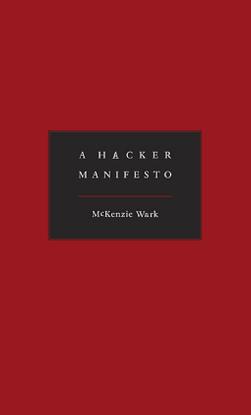McKenzie-Wark-A-hacker-manifesto-Harvard-University-Press-2004-.pdf