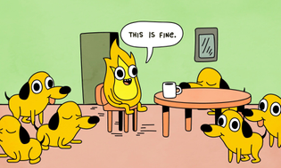 """""""This is fine."""""""