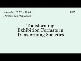 Dorothea von Hantelmann | Transforming Exhibition Formats in Transforming Societies | 25.11.2015